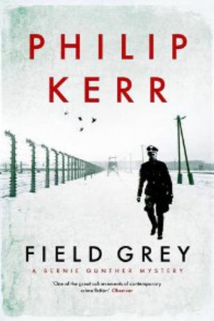 Field Grey by Philip Kerr