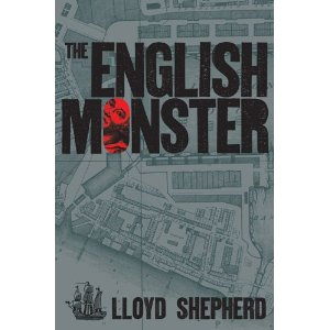 THE ENGLISH MONSTER by LLOYD SHEPHERD