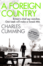 A FOREIGN COUNTRY BY CHARLES CUMMING