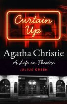 Curtain Up: Agatha Christie, A Life in Theatre