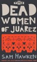 THE DEAD WOMEN OF JUAREZ