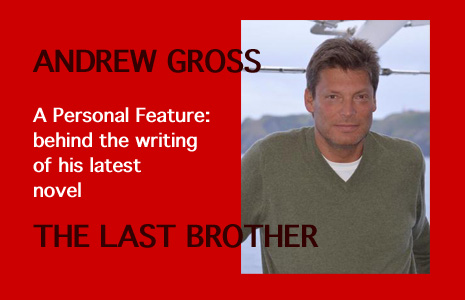 ANDREW GROSS: Behind THE LAST BROTHER