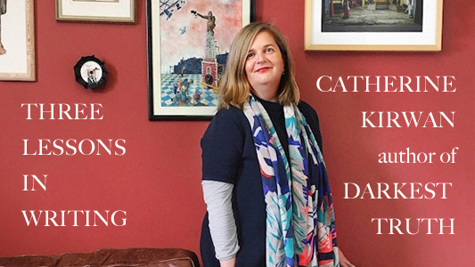 THREE LESSONS IN CRIME WRITING by CATHERINE KIRWAN