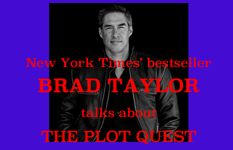 BRAD TAYLOR on THE PLOT QUEST