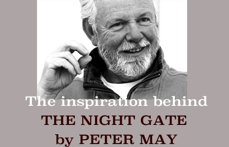 PETER MAY on the research & inspiration for 'The Night Gate'